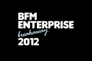 7 Things I Learned While Attending BFM Entreprise Breakaway 2012