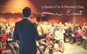 5 Basics For A Modern Day Event
